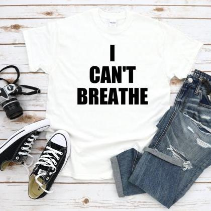 I Can't Breathe Tshirt, George Floy..