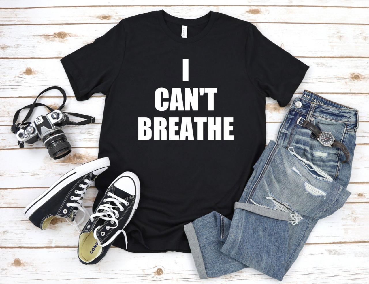 I Can't Breathe Tshirt, George Floyd Shirt, Justice for George Floyd, Black Lives Matter